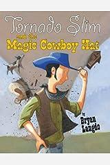 Tornado Slim and the Magic Cowboy Hat Kindle Edition