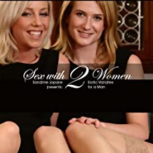 Sex with 2 Women - Erotic Varieties for a Man