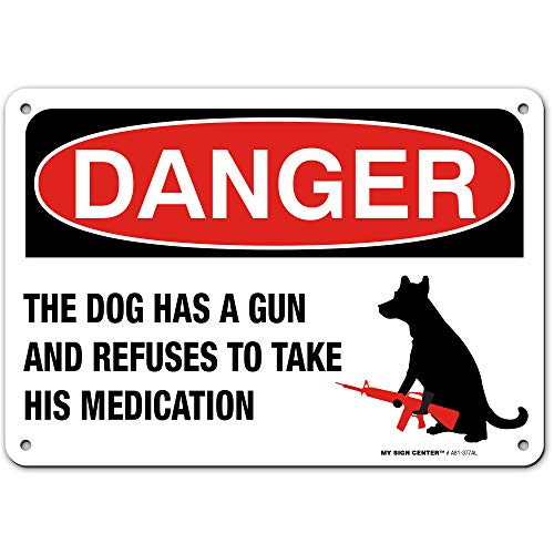 "Warning Dog Has a Gun, Funny Beware of Dog Sign, Made Out of .040 Rust-Free Aluminum, Indoor/Outdoor Use, UV Protected and Fade-Resistant, 7"" x 10"", by My Sign Center"