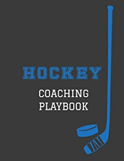 Hockey Coaching Playbook: 105 Blank Templates To Write In - Game Day Winning Plays Notebook - Practice Drills Journal  - Hockey Playbook Coaches Gift