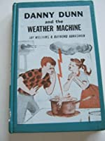 Danny Dunn and the Weather Machine 0671436813 Book Cover