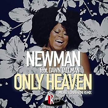 Only Heaven (feat. Dawn Tallman) [Michele Chiavarini Remix]