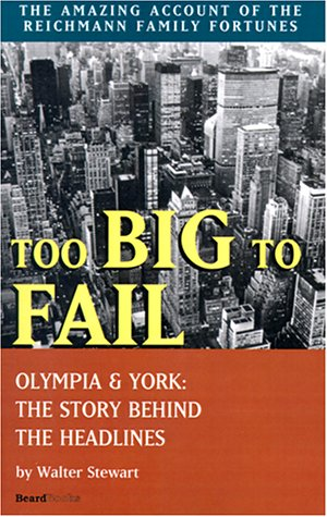 Too Big to Fail: Olympia & York the Story Behind the Headlines: Olympia and York: the Story behind the Headlines