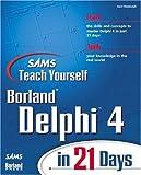 Sams Teach Yourself Delphi 4 in 21 Days - Kent Reisdorph