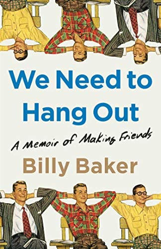 We Need to Hang Out A Memoir of Making Friends product image