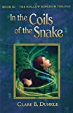 In the Coils of the Snake (Hollow Kingdom Trilogy)