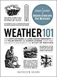 Weather 101: From Doppler Radar and Long-Range Forecasts to the Polar Vortex and Climate Change, Everything You Need to Know about the Study of Weather (Adams 101) doppler radar Oct, 2020