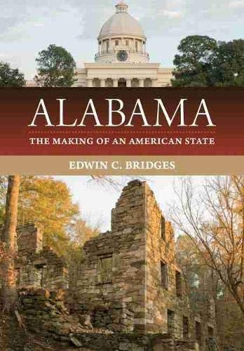 Compare Textbook Prices for Alabama: The Making of an American State First Edition ISBN 9780817358761 by Bridges, Edwin C.