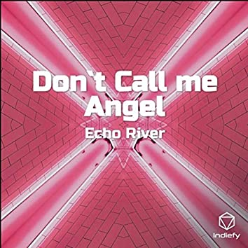 Don`t Call me Angel