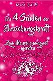 Mira Salm Bücher / Anziehungskraft: DIE 4 SÄULEN DER ANZIEHUNGSKRAFT! So fliegen Ihnen die Herzen anderer Menschen zu - Das große Praxisbuch für ... beliebt werden, beliebt sein, Sympathie)