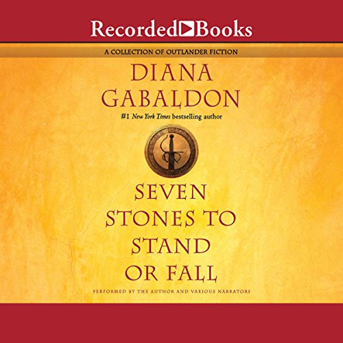 Seven Stones to Stand or Fall     A Collection of Outlander Fiction              Written by:                                                                                                                                 Diana Gabaldon                               Narrated by:                                                                                                                                 Robert Ian MacKenzie,                                                                                        Allan Scott-Douglas,                                                                                        Davina Porter,                   and others                 Length: 24 hrs and 20 mins     37 ratings     Overall 4.6