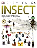 Insect: Explore the world of insects and creepy-crawlies – the most adaptable and numerous creatures on the planet (DK Eyewitness)