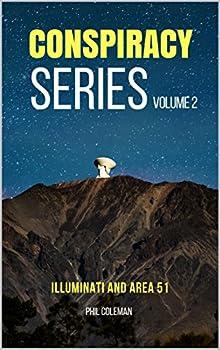 CONSPIRACY SERIES VOLUME 2  Illuminati and Area 51 - 2 Books in 1