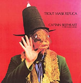 CAPTAIN BEEFHEART - TROUT MASK REPLICA : REMASTERED by Captain Beefheart (2013-08-03)