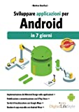 Sviluppare applicazioni per Android in 7 giorni...