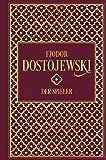 Fjodor Distojewski: Der Spieler: Leinen mit Goldprägung