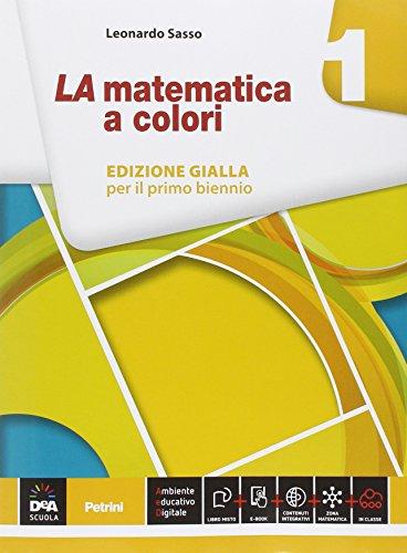 La matematica a colori. Ediz. gialla. Per le Scuole superiori. Con e-book. Con espansione online: 1