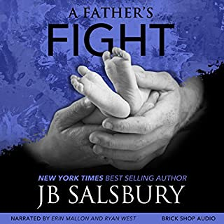 A Father's Fight     The Fighting Series, Volume 5              Written by:                                                                                                                                 JB Salsbury                               Narrated by:                                                                                                                                 Erin Mallon,                                                                                        Ryan West                      Length: 5 hrs and 48 mins     Not rated yet     Overall 0.0