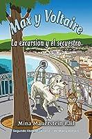 Max y Voltaire: La excursión y el secuestro (Segundo Libro de la Serie Max y Voltaire)