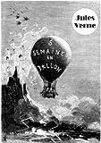 Cinq semaines en ballon (version illustrée et annotée)