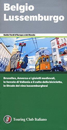 Belgio e Lussemburgo. Bruxelles, Anversa e i gioielli medievali, le foreste di Vallonia e il culto della bicicletta, le Strade del vino lussemburghesi