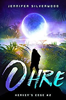 Ohre (Heaven's Edge Book 2) by [Jennifer Silverwood, Jessica Augustsson]