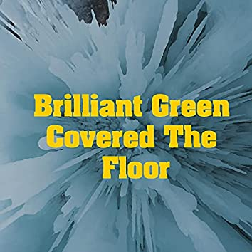 Brilliant Green Covered The Floor