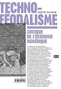 Technoféodalisme : Critique de l'économie numérique par Cédric Durand