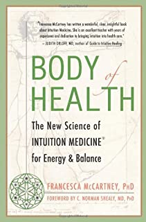 Body of Health: The New Science for Bringing Energy and Balance to Your Life