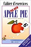 The New Apple Pie, 6e. Cahier d'exercices