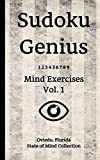 Sudoku Genius Mind Exercises Volume 1: Oviedo, Florida State of Mind Collection