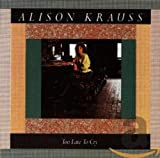 Songtexte von Alison Krauss - Too Late to Cry