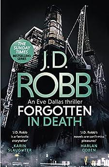 Forgotten In Death: An Eve Dallas thriller (In Death 53) by [J. D. Robb]