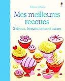 Mes meilleures recettes - Gateaux, biscuits, tartes et autres
