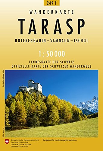 249T Tarasp Wanderkarte: Unterengadin - Samnaun - Ischgl (Wanderkarten 1:50 000)