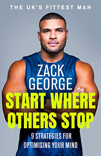 Start Where Others Stop: 9 strategies for optimising your mind (English Edition)