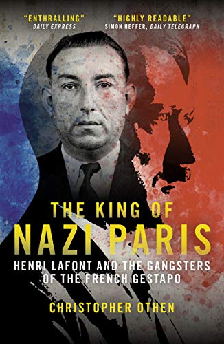 The King of Nazi Paris: Henri Lafont and the Gangsters of the French Gestapo (English Edition)