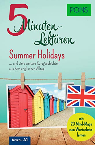 PONS 5-Minuten-Lektüre Englisch A1 - Summer Holidays … und viele weitere Kurzgeschichten aus dem englischen Alltag. Mit 20 Mind-Maps zum Wortschatzlernen.