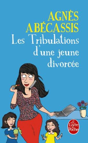 Les Tribulations d'une jeune divorcée - Nouvelle édition illustrée (Littérature t. 33245)