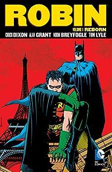 Robin Vol. 1: Reborn (Robin (1991)) by [Chuck Dixon, Alan Grant, Rom Lyle, Tom Lyle, Norm Breyfogle]