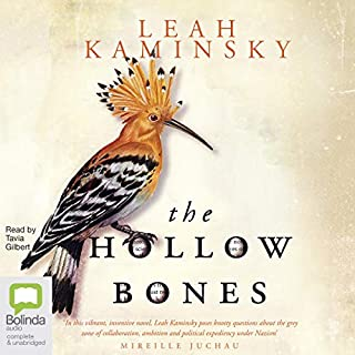 The Hollow Bones                   By:                                                                                                                                 Leah Kaminsky                               Narrated by:                                                                                                                                 Tavia Gilbert                      Length: 8 hrs and 5 mins     2 ratings     Overall 4.0