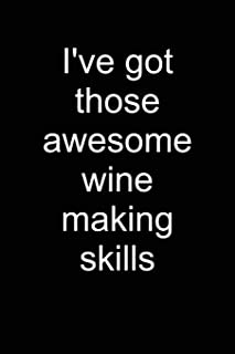Awesome wine making skills: Notebook for Vintner Wine Maker Wine Maker Wine Grower Vintner Wine Making  6x9 in dotted