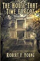 The House That Time Forgot