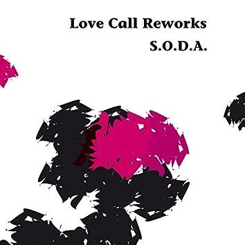 Love Call Reworks