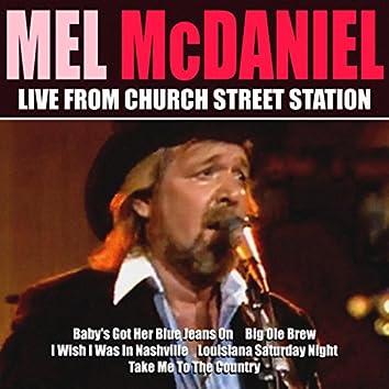 Mel McDaniel Live From Church Street Station