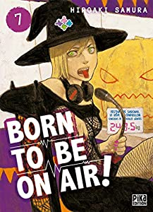 Born to be on air! Edition simple Tome 7
