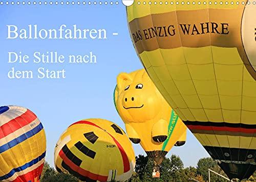 Ballonfahren - Die Stille nach dem Start (Wandkalender 2022 DIN A3 quer): Dieser Kalender zeigt kalendarisch ein Ballonfahrer-Festival vom Aufbau der ... hin zum Start! (Monatskalender, 14 Seiten )