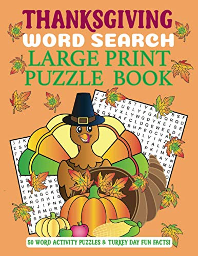 Thanksgiving Word Search Large Print Puzzle Book: 50 Word Activity Puzzles & Turkey Day Fun Facts [Lingua Inglese]