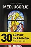 Medjugorje. 30 Aᆬos De Un Prodigio