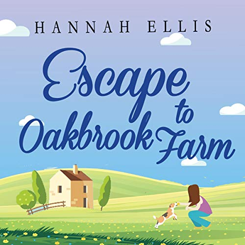 Couverture de Escape to Oakbrook Farm (A Wonderfully Uplifting Romantic Comedy)